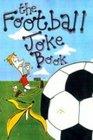 The Football Joke Book