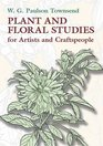 Plant and Floral Studies for Artists and Craftspeople (Dover Books on Art Instruction)