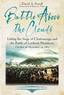 Battle above the Clouds Lifting the Siege of Chattanooga and the Battle of Lookout Mountain October 16 - November 24 1863
