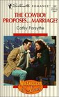 The Cowboy Proposes... Marriage? (Wranglers & Lace) (Silhouette Romance, No 1387)
