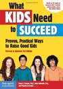 What Kids Need to Succeed Proven Practical Ways to Raise Good Kids