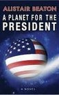 Planet for the President