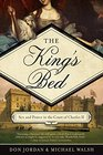The King's Bed Ambition and Intimacy in the Court of Charles II