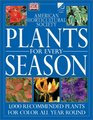 Ahs Plants for Every Season (American Horticultural Society Practical Guides)