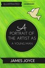 A Portrait of the Artist as a Young Man By James Joyce  Illustrated  Unabridged