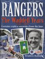 Rangers the Waddell Years