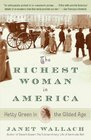 The Richest Woman in America Hetty Green in the Gilded Age