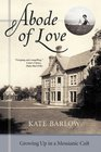 Abode of Love: Growing Up in a Messianic Cult