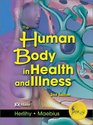 The Human Body in Health and Illness Second Edition