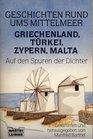 Geschichten Rund Ums Mittelmeer Griechenland Trkei Zypern Malta