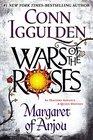 Wars of the Roses: Margaret of Anjou