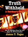 Truth Withheld: A Survivors Story - Why We Will Never Know the Truth About the JFK Assassination
