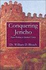 Conquering Jericho: Prayer-Walking to Spiritual Victory