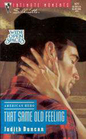 That Same Old Feeling (Wide Open Spaces, Bk 2) (American Hero) (Silhouette Intimate Moments, No 577)