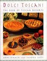Dolci Toscani  The Book Of Tuscan Desserts