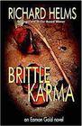 Brittle Karma