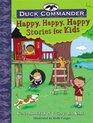 Duck Commander Happy Happy Happy Stories for Kids