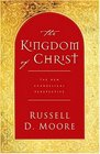 The Kingdom Of Christ The New Evangelical Perspective