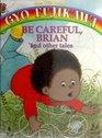 Be Careful, Brian