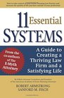 11 Essential Systems A Guide to Creating a Thriving Law Firm and a Satisfying Life