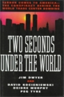Two Seconds Under the WorldTerror Comes to America-The Conspiracy Behind the World Trade Center Bombing
