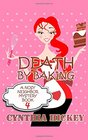 Death by Baking: A Nosy Neighbor Mystery (Volume 4)