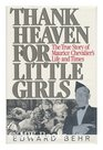 Thank Heaven for Little Girls The Life and Times of Maurice Chevalier