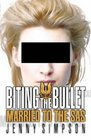Biting The Bullet - Married to the SAS
