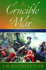Crucible of War (The American Patriot Series)