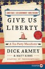Give Us Liberty  A Tea Party Manifesto