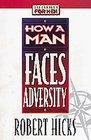 How a Man Faces Adversity