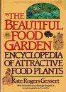 The Beautiful Food Garden Encyclopedia of Attractive Food Plants