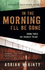In the Morning I'll Be Gone (Sean Duffy, Bk 3)