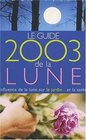 Le Guide 2003 de la Lune  Influence de la lune sur le jardin et la sant
