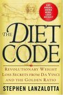 The Diet Code  Revolutionary Weight Loss Secrets from Da Vinci and the Golden Ratio