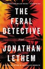 The Feral Detective A Novel