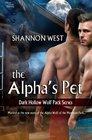 The Alpha's Pet (Dark Hollow Wolf Pack Series 1) (Volume 1)