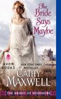 The Bride Says Maybe (Brides of Wishmore, Bk 2)