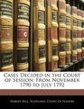Cases Decided in the Court of Session From November 1790 to July 1792