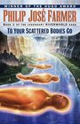 To Your Scattered Bodies Go (Riverworld Saga, Book 1)