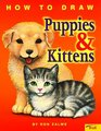 How to Draw Puppies and Kittens (How to Draw)