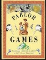Parlor Games/Traditional Indoor Games to Amuse and Delight