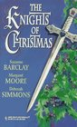 The Knights of Christmas: Kara's Gift / The Twelfth Day of Christmas / A Wish for Noel (Harlequin Historicals, No 387)