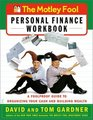 The Motley Fool Personal Finance Workbook : A Foolproof Guide to Organizing Your Cash and Building Wealth