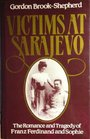 Victims at Sarajevo The romance and tragedy of Franz Ferdinand and Sophie