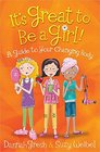 It's Great to Be a Girl A Guide to Your Changing Body