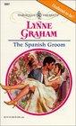 The Spanish Groom (Harlequin Presents, No 2037)