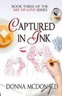 Captured In Ink: Book Three of Art Of Love Series (Volume 3)