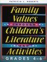 Family Values through Children's Literature and Activities Grades 4 - 6