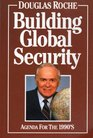 Building Global Security Agenda for the 1990's